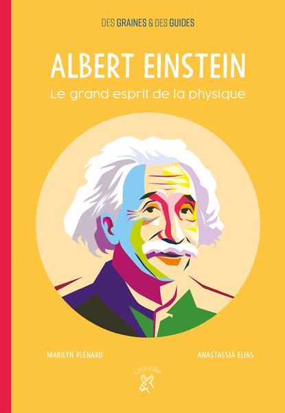 Albert Einstein - Le grand esprit de la physique