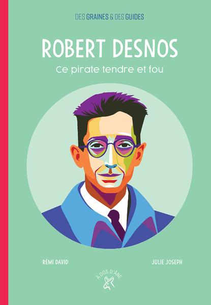 Robert Desnos - Ce pirate tendre et fou