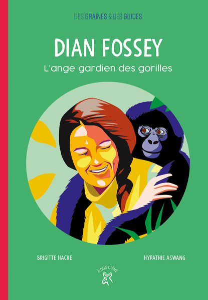 Dian Fossey - L'ange gardien des gorilles