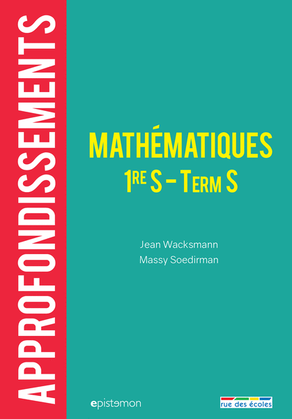 Mathématiques Première et Terminale S : Approfondissements