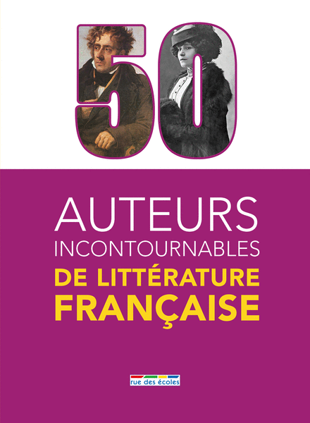 50 auteurs incontournables de la littérature française