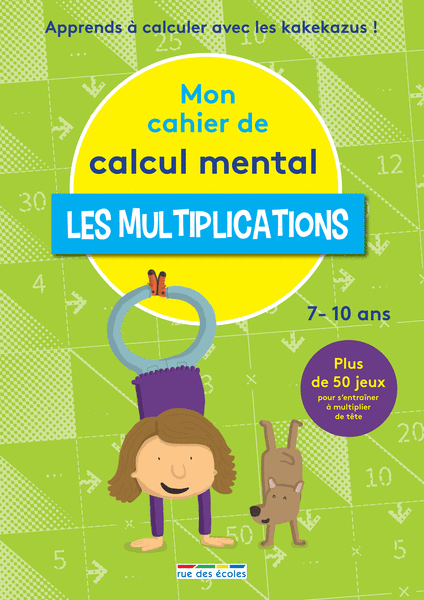 Mon cahier de calcul mental - Les multiplications, 7-10 ans