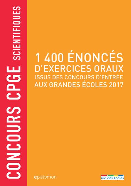Concours CPGE scientifiques - 1 400 énoncés d'exercices oraux, 2017