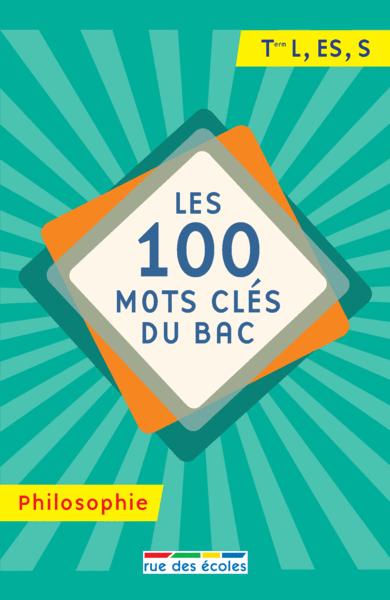100 mots clés du Bac Philosophie