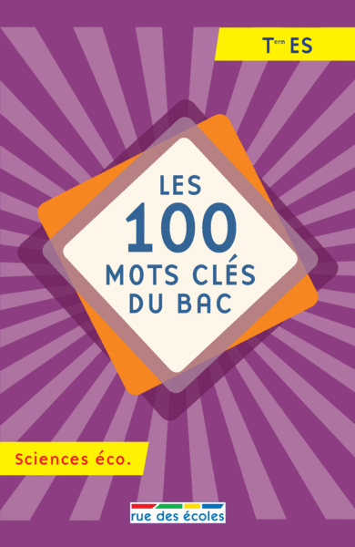 100 mots clés du Bac Sciences éco.