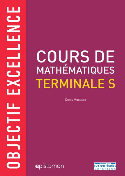 Cours de Mathématiques Terminale S : Objectif excellence