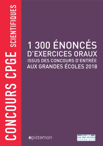 Concours CPGE scientifiques - 1 300 énoncés d'exercices oraux, 2018