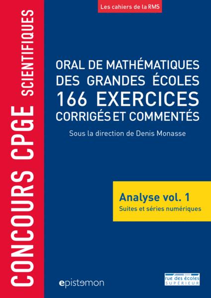 Concours CPGE scientifiques - Oral de mathématiques des grandes écoles - Analyse vol. 1
