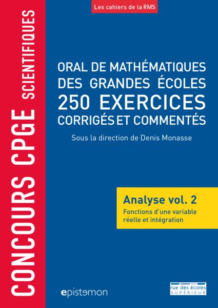 Concours CPGE scientifiques - Oral de mathématiques des grandes écoles - Analyse vol. 2