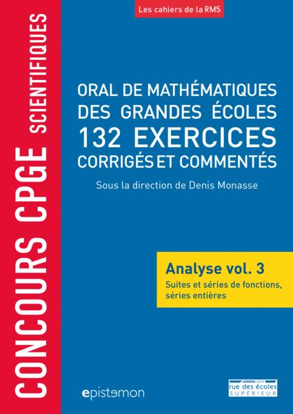 Concours CPGE scientifiques - Oral de mathématiques des grandes écoles - Analyse vol. 3