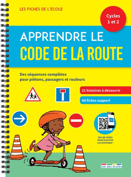 Les Fiches de l'école - Apprendre le Code de la route cycles 1 et 2
