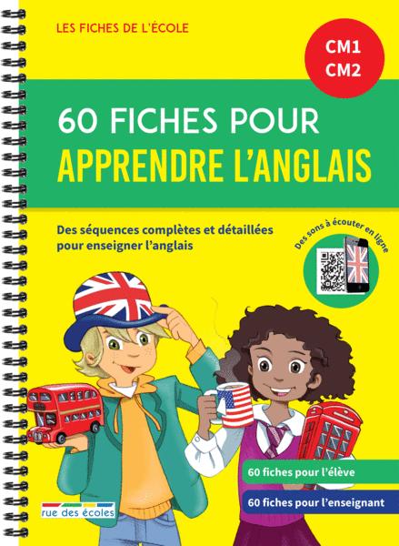 Les Fiches de l'école - 60 fiches pour apprendre l'anglais CM1-CM2