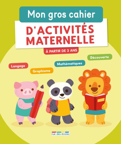 Mon gros cahier d'activités de maternelle, à partir de 3 ans