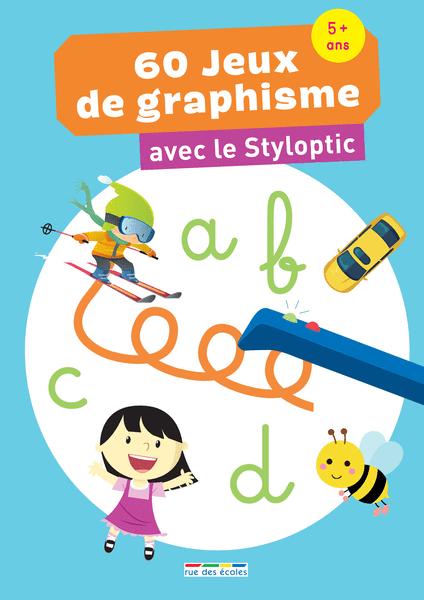 60 jeux de graphisme avec le Styloptic - Grande Section
