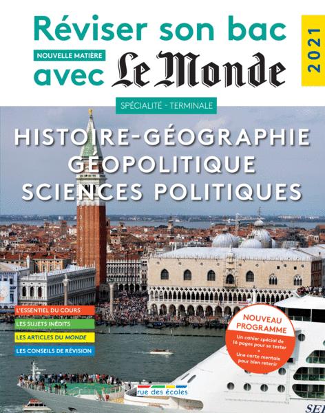 Réviser son bac avec Le Monde : Spécialité Histoire-Géographie, Géopolitique, Sciences politiques