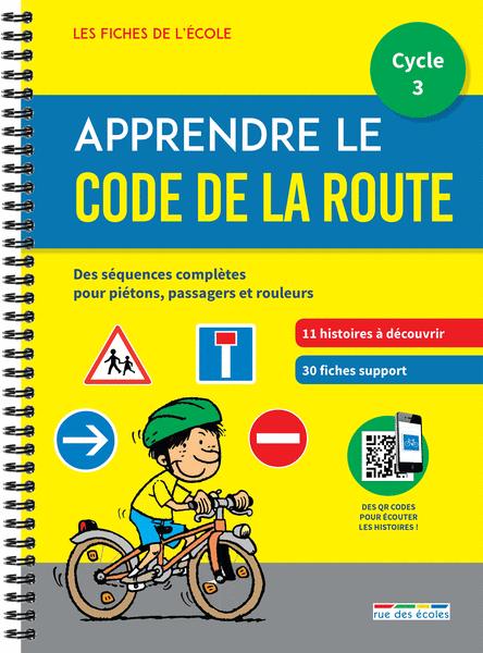 Les Fiches de l'école - Apprendre le Code de la route cycle 3