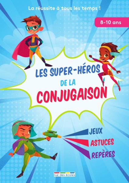 Les super-héros de la conjugaison, 8-10 ans