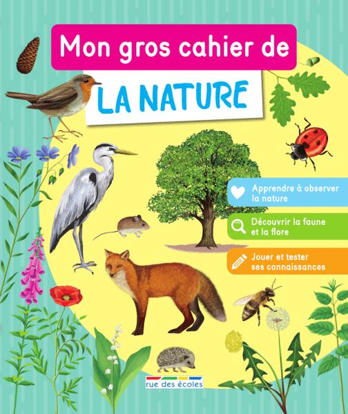 Mon gros cahier de la nature, àpartir de 7 ans
