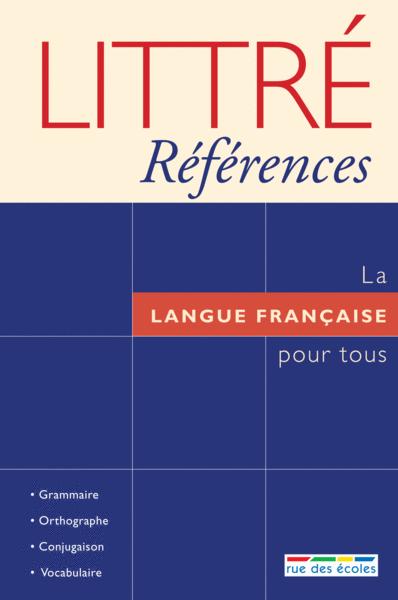 Littré Références : La langue française pour tous