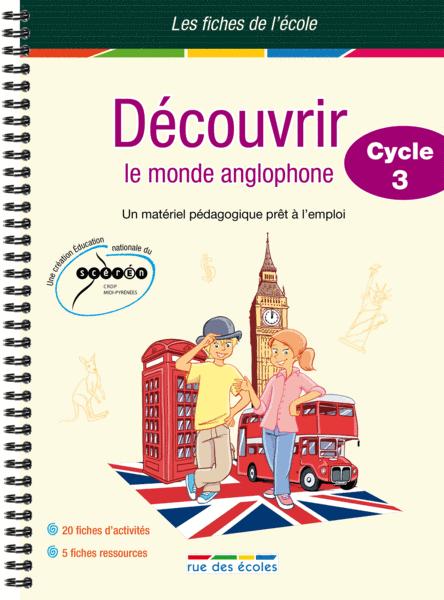 Les Fiches de l'école - Découvrir le monde anglophone Cycle 3