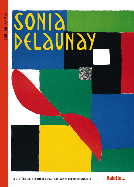 L'Art en formes : Sonia Delaunay