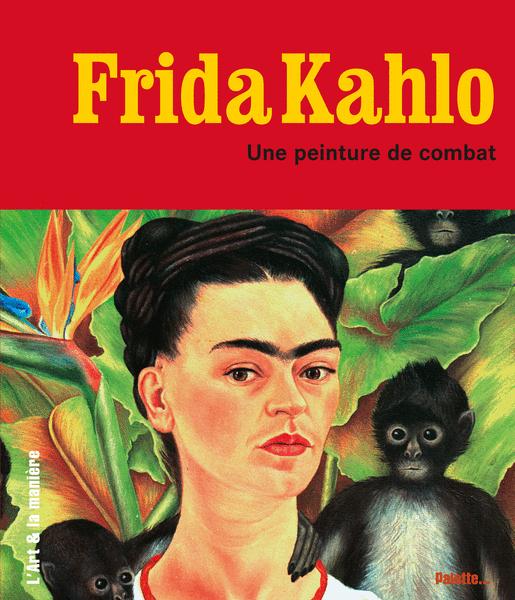 Frida Kahlo, une peinture de combat