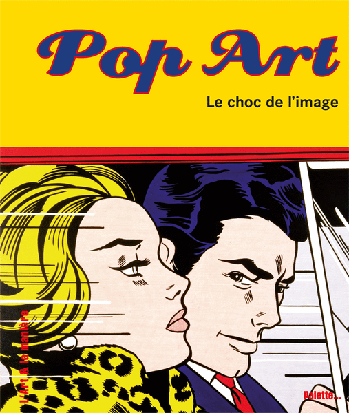 Pop art, le choc de l'image