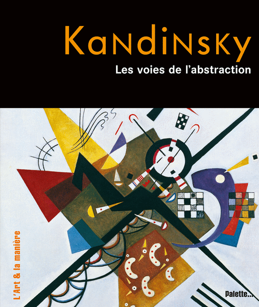 Kandinsky, les voies de l'abstraction