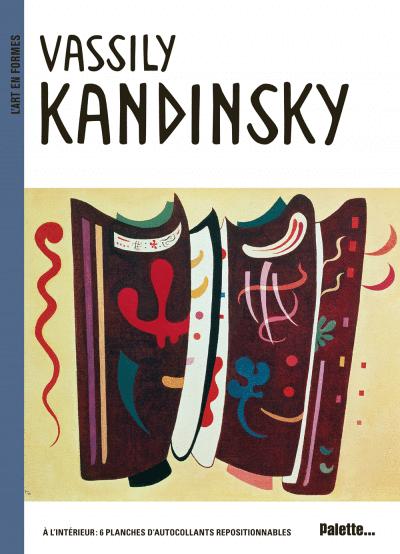 L'Art en formes : Vassily Kandinsky
