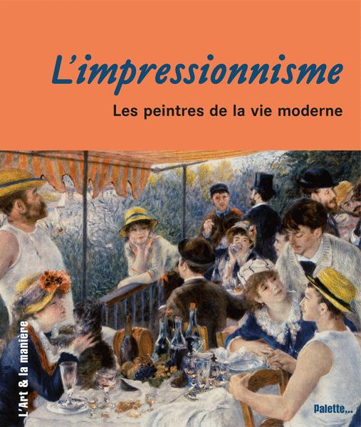 L'Impressionnisme, les peintres de la vie moderne