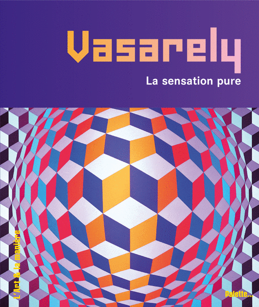 Vasarely, la sensation pure