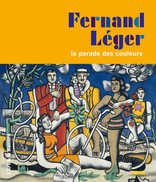 Fernand Léger, la parade des couleurs