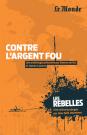 Les Rebelles - Volume 6 - Contre l'Argent fou