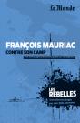 Les Rebelles - Volume 11 -  François Mauriac