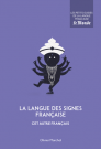 La langue des signes française, cet autre français