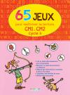 65 Jeux pour maîtriser la lecture - Cycle 3