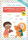 Dire, lire, écrire : J'apprends les sons avec des comptines - version gros caractères