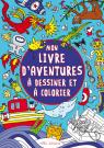 Mon livre d'aventures à dessiner et à colorier