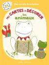 Mes carnets de création : Mes cartes à décorer - Les animaux