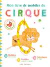 Mon livre de mobiles du cirque