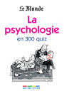 La psychologie en 300 quiz