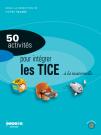 50 activités pour intégrer les TICE à l'école maternelle