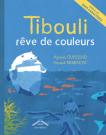 Tibouli rêve de couleurs - version gros caractères