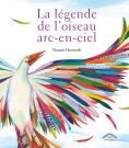 La légende de l'oiseau arc-en-ciel