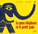 Le gros éléphant et le petit pois