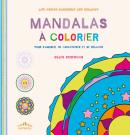Mandalas à colorier : Pour s'amuser, se concentrer et se relaxer