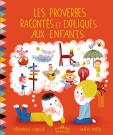 Les proverbes racontés et expliqués aux enfants, version couverture souple