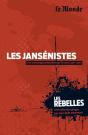 Les Rebelles - Volume 20 - Les jansénistes