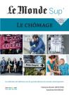 Le Monde Sup' - Le Chômage