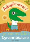 Adopte-moi ! Je suis un bébé tyrannosaure